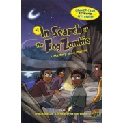 In Search of the Fog Zombie - A Mystery About Matter - Summer Camp Science Mysteries by Beauregard Lynda