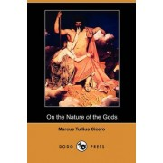 On the Nature of the Gods (Dodo Press) by Marcus Tullius Cicero