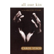 All Our Kin by Carol Stack