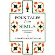 Folk Tales from Simla by Alice Elizabeth Dracott