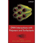 DNA Interactions with Polymers and Surfactants by Rita Dias