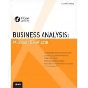 Business Analysis: Microsoft Excel 2010 by Conrad George Carlberg