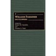 A William Faulkner Encyclopedia by Robert W. Hamblin