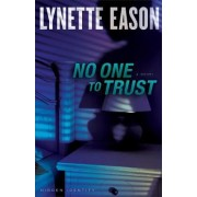 No One to Trust by Lynette Eason