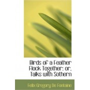 Birds of a Feather Flock Together or Talks with Sothern by Felix Gregory De Fontaine