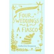 Four Weddings and a Fiasco by Catherine Ferguson