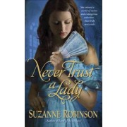 Never Trust a Lady by Robinson Suzanne
