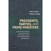 Presidents, Parties, and Prime Ministers by David J. Samuels