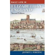 Daily Life in Elizabethan England by Mr. Jeffrey L. Forgeng