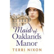 Maid of Oaklands Manor by Terri Nixon