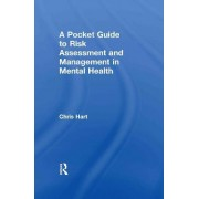 A Pocket Guide to Risk Assessment and Management in Mental Health by Chris Hart