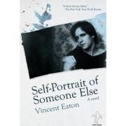 Self-portrait of Someone Else by Vincent Eaton