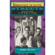 Democracy is in the Streets by James Miller