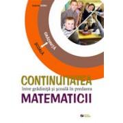 Continuitatea intre gradinita si scoala in predarea matematicii.