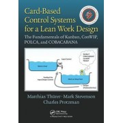 Card-Based Control Systems for a Lean Work Design: The Fundamentals of Kanban, Conwip, Polca and Cobacabana