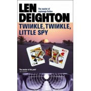 Twinkle Twinkle Little Spy by Len Deighton