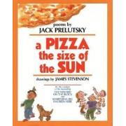 A Pizza the Size of the Sun by Jack Prelutsky