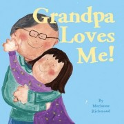 Grandpa Loves Me! by Marianne Richmond