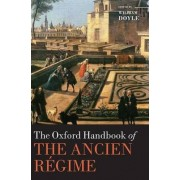 The Oxford Handbook of the Ancien Regime by Professor William Doyle