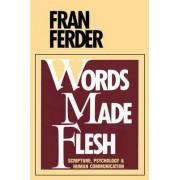 Words Made Flesh by Fran Ferder