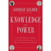 Knowledge and Power by George Gilder