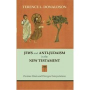 Jews & Anti-Judaism in the New Testament by Terence L. Donaldson