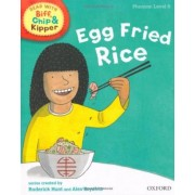 Oxford Reading Tree Read with Biff, Chip, and Kipper: Phonics: Level 5: Egg Fried Rice by Roderick Hunt