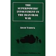 The Superpowers' Involvement in the Iran-Iraq War by Adam Tarock