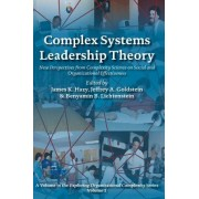 Complex Systems Leadership Theory: New Perspectives from Complexity Science on Social and Organizational Effectiveness