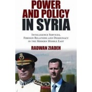 Power and Policy in Syria by Radwan Ziadeh