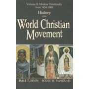 History of the World Christian Movement: Volume 2 by Dale T. Irvin