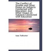 The Conflict of Studies and Other Essays on Subjects Connected with Education by Isaac Todhunter