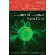 Culture of Human Stem Cells by R. Ian Freshney