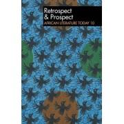 Alt 10 Retrospect & Prospect: African Literature Today by Eldred Durosimi Jones