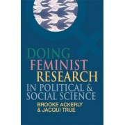 Doing Feminist Research in Political and Social Science by Brooke Ackerly