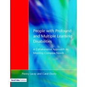 People with Profound and Multiple Learning Disabilities by Penny Lacey
