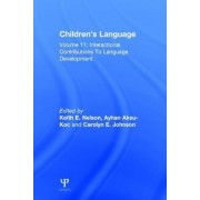 Children's Language: Interactional Contributions to Language Development Volume 11 by Keith E. Nelson