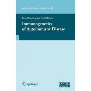 Immunogenetics of Autoimmune Disease by Jorge R. Oksenberg