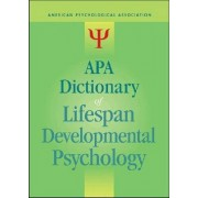 APA Dictionary of Lifespan Developmental Psychology by Gary R. Vandenbos