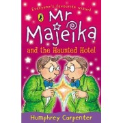 Mr. Majeika and the Haunted Hotel by Humphrey Carpenter