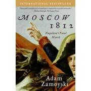 Moscow 1812 by Adam Zamoyski