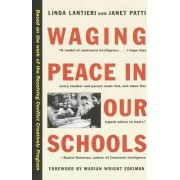 Waging Peace in Our Schools by Linda Lantieri
