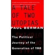 A Tale of Two Utopias by Paul Berman