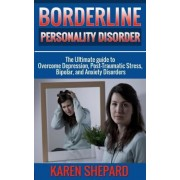 Borderline Personality Disorder by Karen Shepard