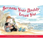 Because Your Daddy Loves You by Andrew Clements