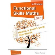 Functional Skills Maths in Context Health & Social Care Workbook by Debbie Holder