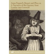 Anna Trapnel's Report and Plea; Or, a Narrative of Her Journey from London Into Cornwall