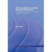 The Foundations of Small Business Enterprise by Gavin Reid