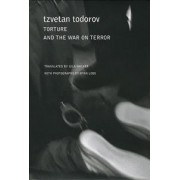 Torture and the War on Terror by Tzvetan Todorov