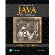 Introduction to Java Programming and Data Structures, Comprehensive Version by Y. Daniel Liang